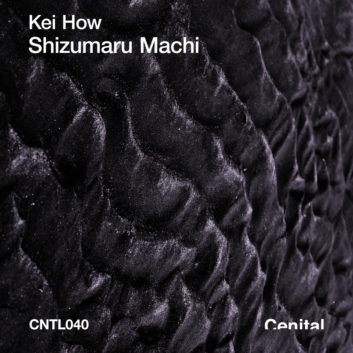 Kei How - Shizumaru Machi [CNTL040]